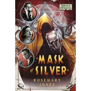 Mask of Silver (Arkham Horror) (BOOK) ^ JAN 5 2021