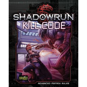 Shadowrun: Kill Code Advance Matrix Core Rulebook (BOOK)
