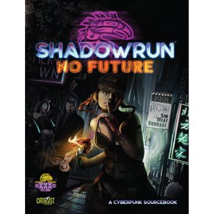 Shadowrun: No Future (BOOK) ^ June 2019