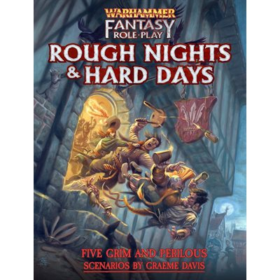 Warhammer Fantasy Roleplay: Rough Nights and Hard Days (BOOK)
