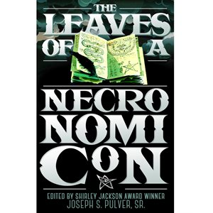 The Leaves of a Necronomicon (BOOK) ^ MAR 2021