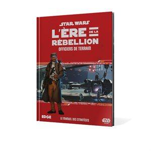 Star Wars: L'Ere De La Rebellion: officiers De Terrain