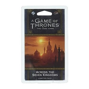 Game of Thrones: LCG 2nd Ed: Across The Seven Kingdoms