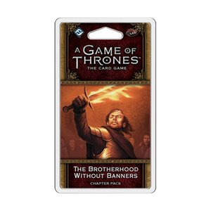 Game of Thrones: LCG 2nd Ed: The Brotherhood Without Banners