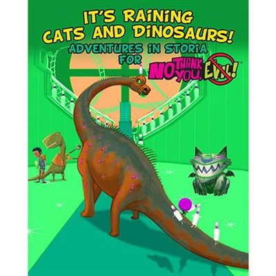 No Thank You Evil: Its Raining Cats and Dinosaurs
