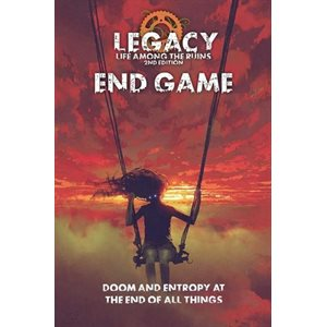 Legacy: Life Among the Ruins 2nd Edition: End Game (BOOK) ^ APR 2020