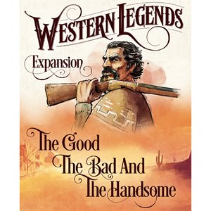 Western Legends: The Good The Bad & The Handsome (Expansion)