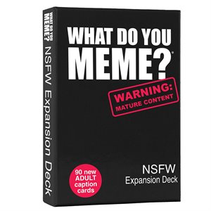 What Do You Meme: NSFW Expansion Pack (No Amazon Sales)