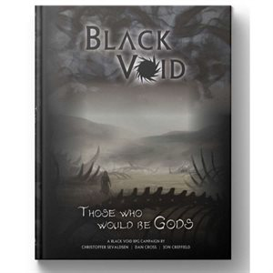 Black Void: Those Who Would Be Gods (BOOK)