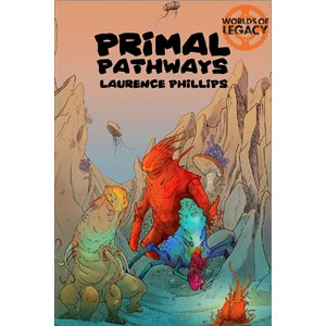 Legacy: Life Among the Ruins 2nd Edition - Primal Pathways (BOOK) ^ FEB 2020